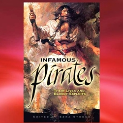 """Infamous Pirates: Their Lives and Bloody Exploits"" Book 26-802319"