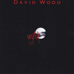 Wytch by David Wood CD 45-UWYTCH