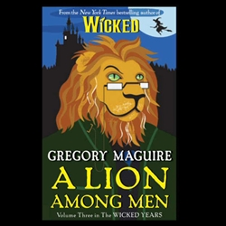 A Lion Among Men by Gregory Maguire 80-987410