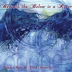 Beneath the Below is a River by Wendy Rule CD 45-UBENBEL