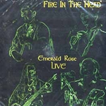 Fire in the Head by Emerald Rose CD 45-UFIRHEA
