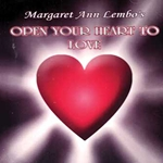 Open Your Heart To Love: A Guided Meditation by Margaret Ann Lembo CD 45-UOPEHEA