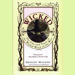 Wicked:  The Life and Times of the Wicked Witch of the West by Gregory Maguire 80-391447
